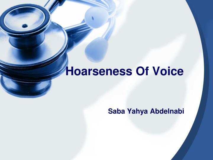 hoarseness of voice n.