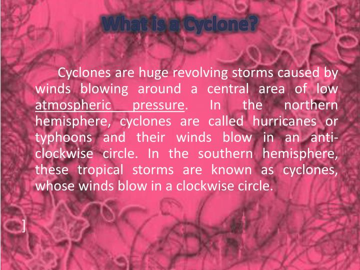 What is a Cyclone?