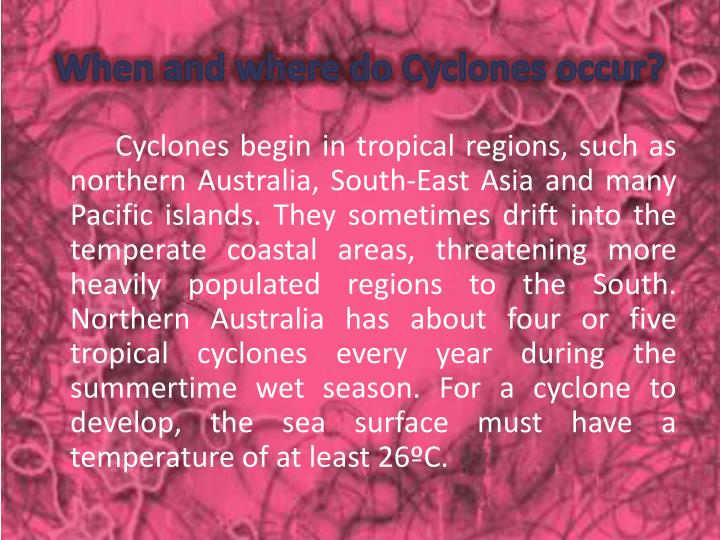 When and where do Cyclones occur?