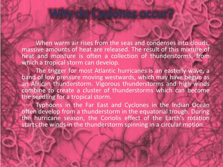 Why do Cyclones occur?
