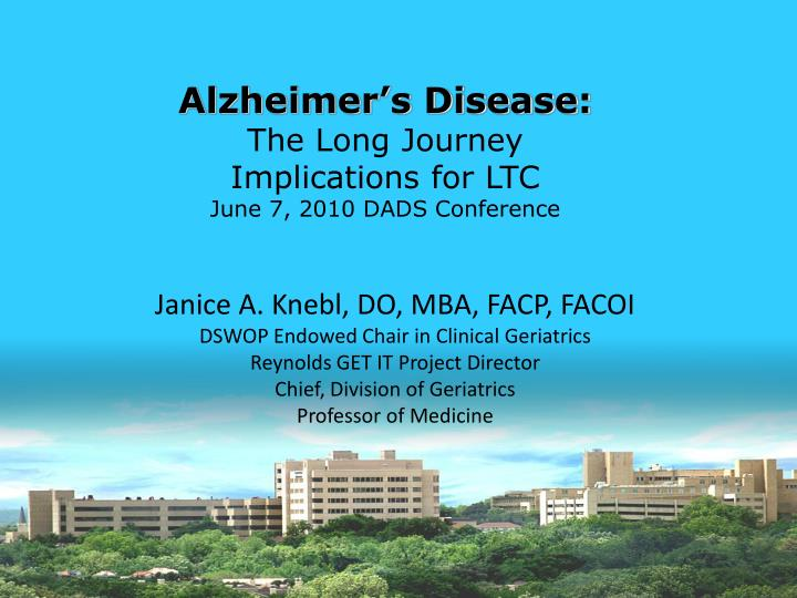 Alzheimer s disease the long journey implications for ltc june 7 2010 dads conference