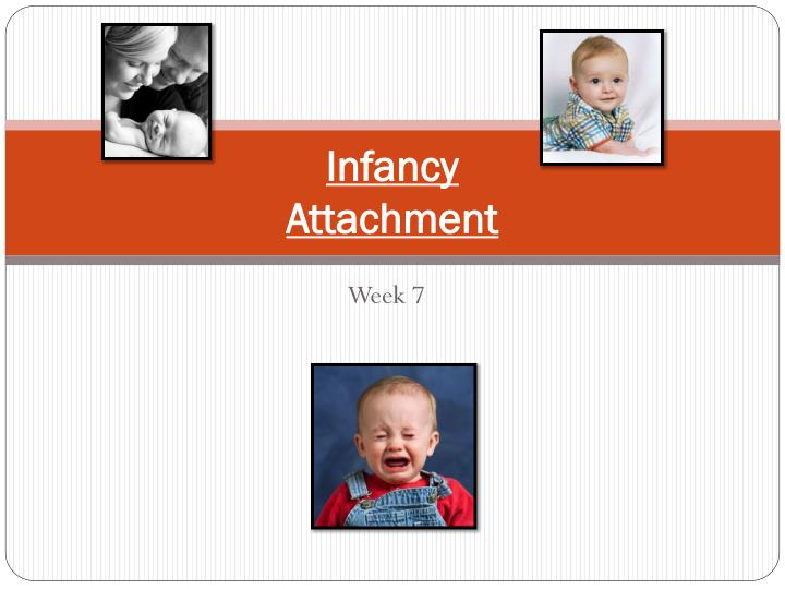 infancy attachment n.