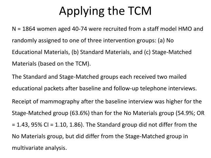 Applying the TCM