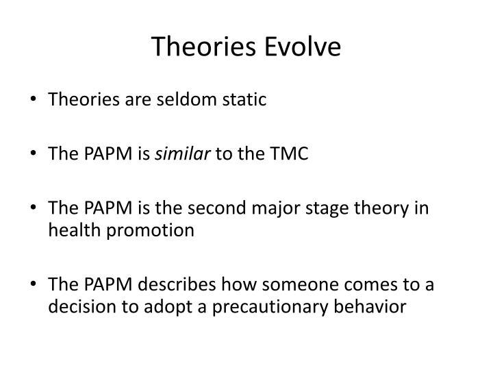 Theories Evolve