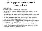 tu engageras le client vers la conclusion1