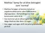 mathias kamp for at blive betragtet som normal