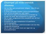 eksempel p etisk moralsk dilemma1