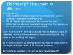 eksempel p etisk moralsk dilemma2