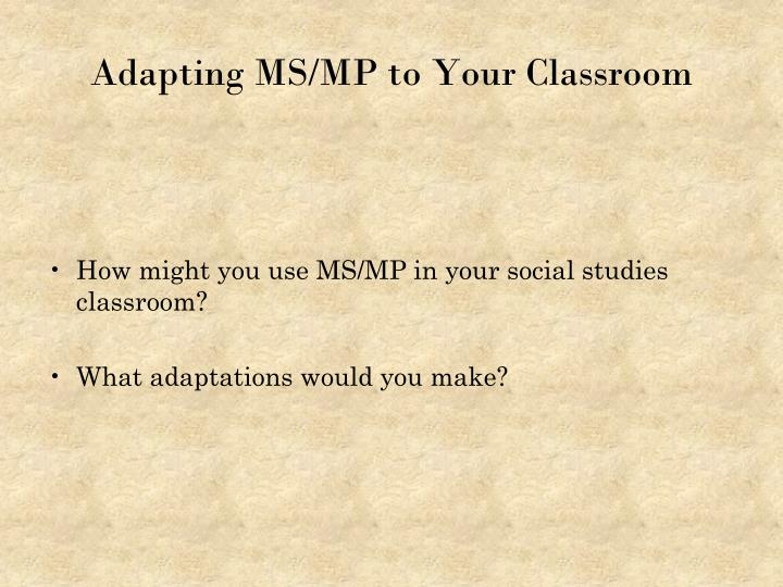 Adapting MS/MP to Your Classroom