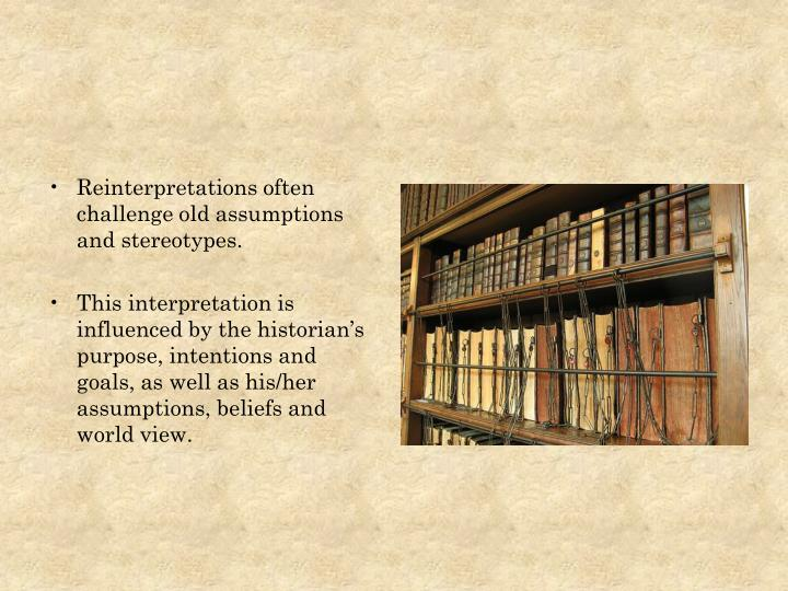 Reinterpretations often challenge old assumptions and stereotypes.