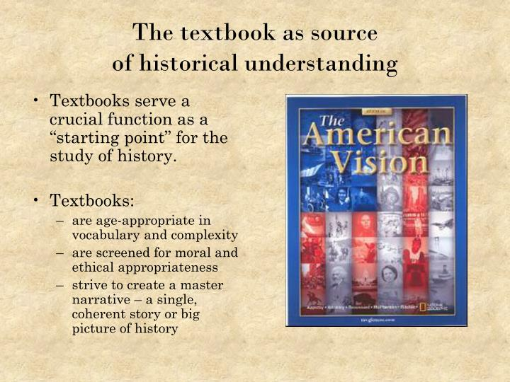 """Textbooks serve a crucial function as a """"starting point"""" for the study of history."""