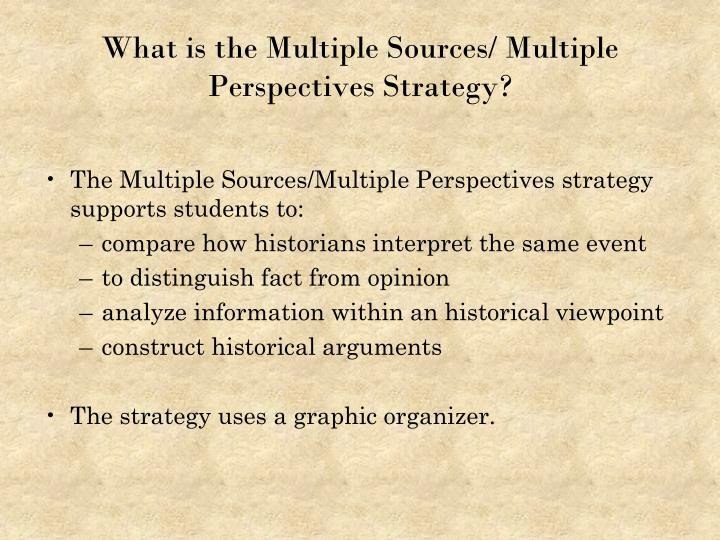 What is the Multiple Sources/ Multiple Perspectives Strategy?
