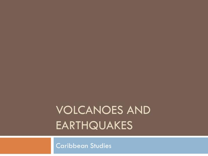 volcanoes and earthquakes n.