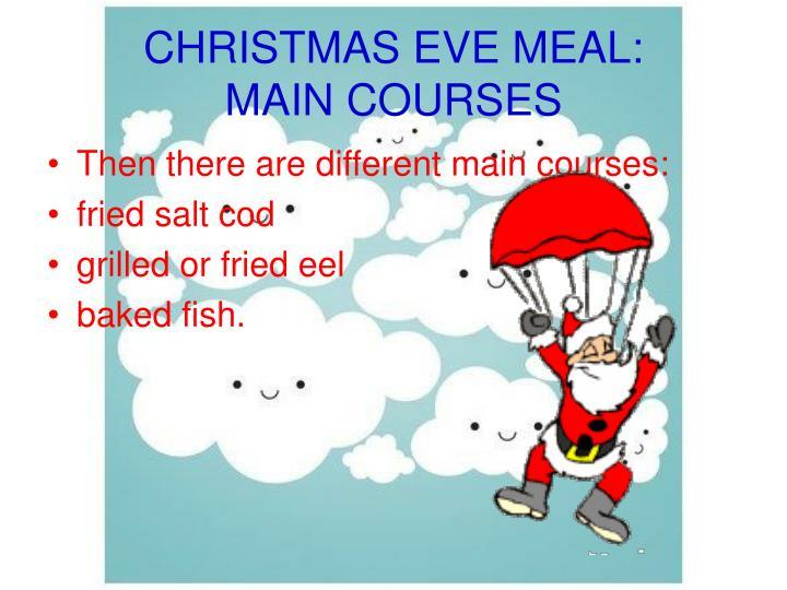 CHRISTMAS EVE MEAL:
