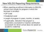 new nslds reporting requirements