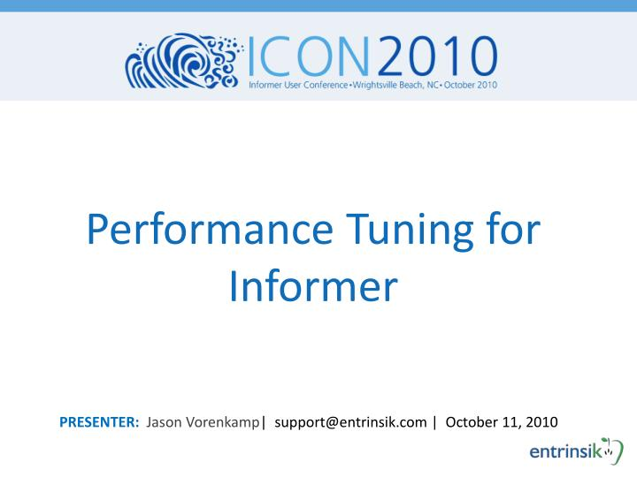 Performance tuning for informer