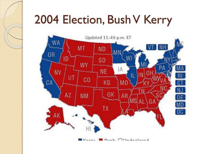 2004 Election, Bush V Kerry