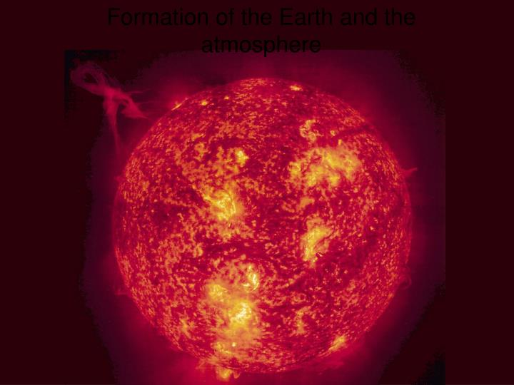 formation of the earth and the atmosphere n.
