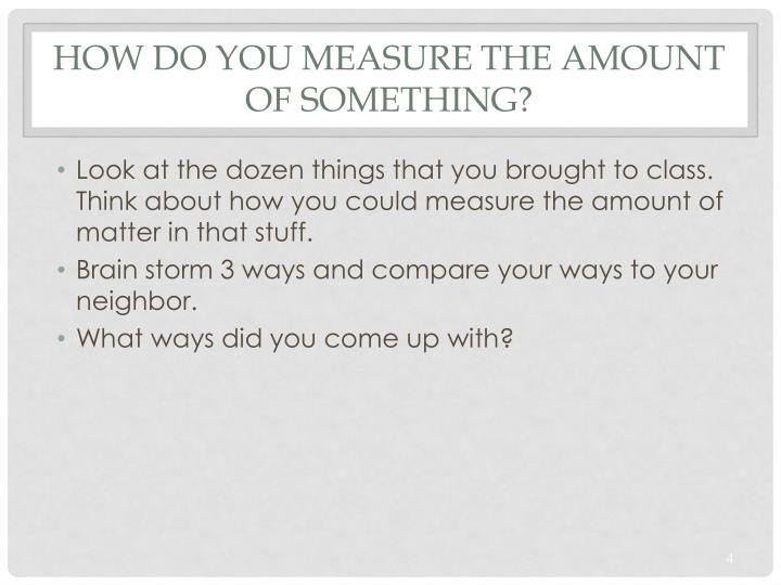 How do you measure the amount of something?