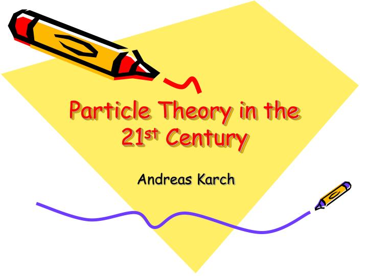 particle theory in the 21 st century n.
