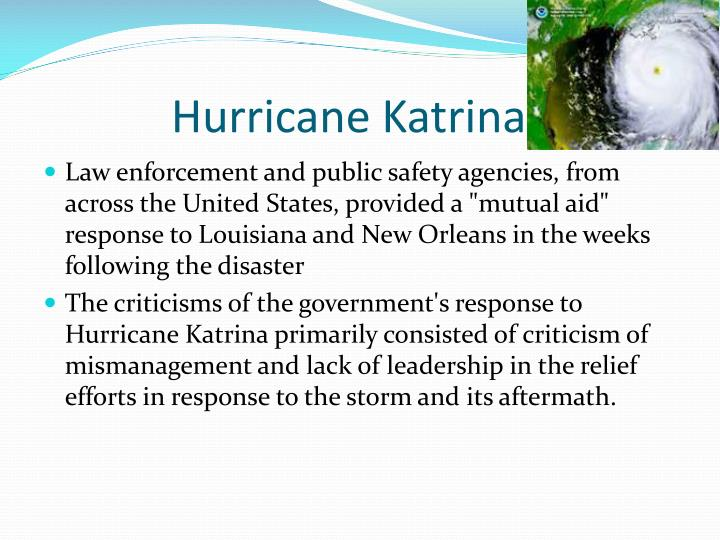 government response to hurricane katrina Hurricane katrina took place on august 23 rd, 2015, and lasted until august 31 st, 2005 a total of 1,836 people, died from this natural disaster and over 600,000.