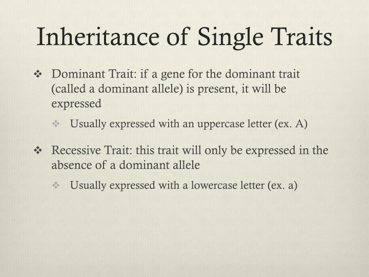 Inheritance of Single Traits