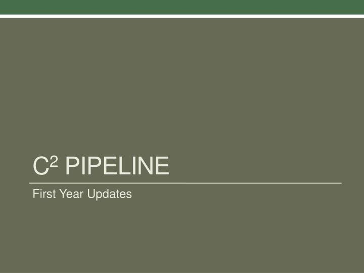C 2 pipeline1