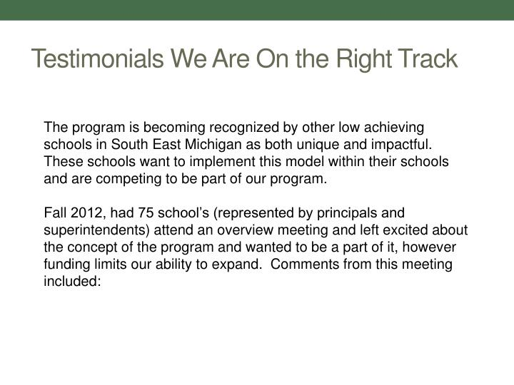 Testimonials We Are On the Right Track