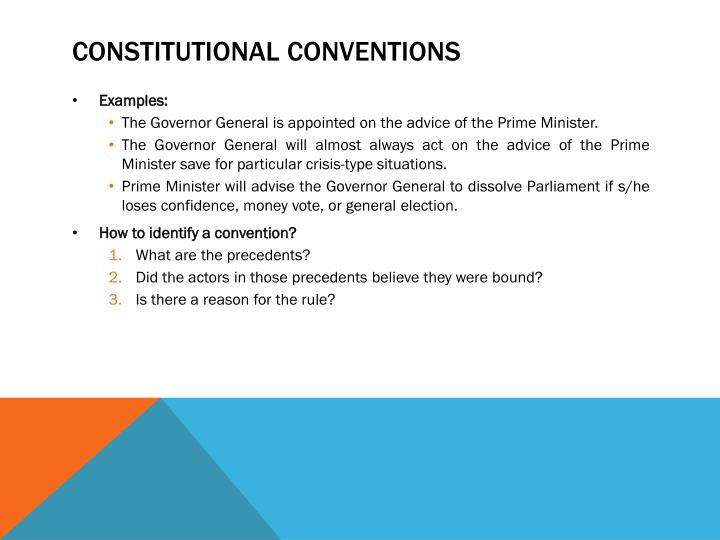are constitutional conventions necessary Canadian constitutional conventions the canadian supreme court has pointed out that constitutional conventions may be more important than some laws and summarised the situation in an equation: 'constitutional conventions plus constitutional law equal the total constitution of the country' 1.
