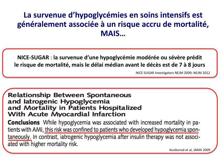La survenue d'hypoglycémies en soins intensifs est généralement associée à un risque accru de mortalité, MAIS…