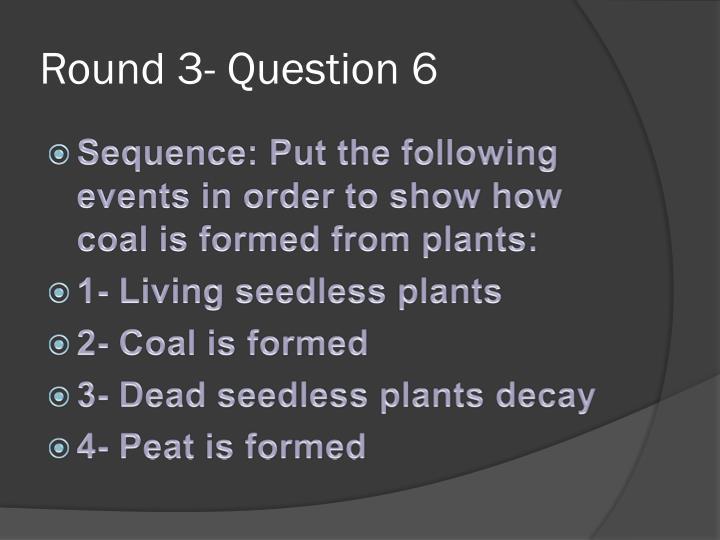 Round 3- Question 6