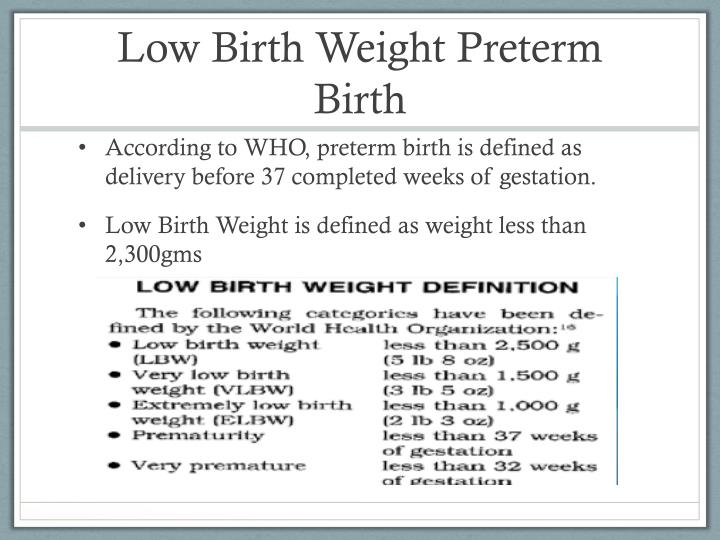 low birth weight preterm essay Harassment of women and girls in the community also was associated with both low birth weight and preterm birth the data also showed a possible association of local crime with low birth weight.