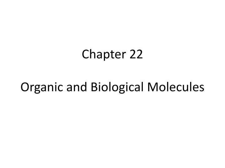 chapter 22 organic and biological molecules n.