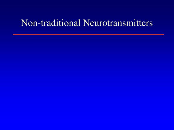 Non-traditional Neurotransmitters