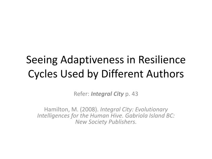 seeing adaptiveness in resilience cycles used by different authors n.