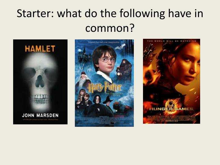Starter: what do the following have in common?