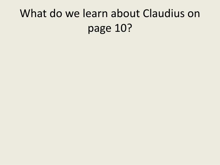 What do we learn about Claudius on page 10?