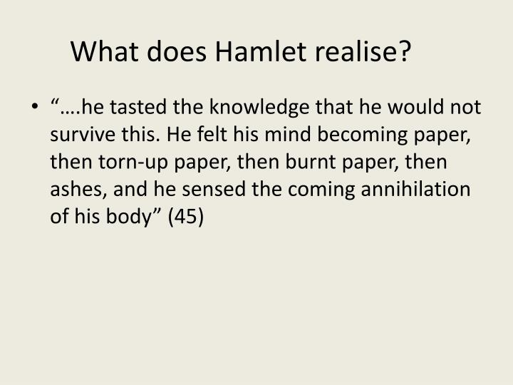 What does Hamlet realise?