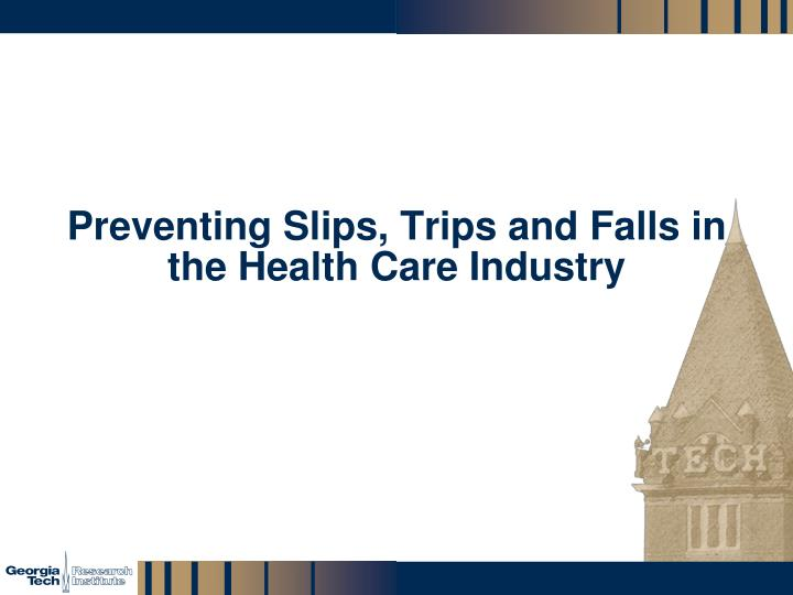 preventing slips trips and falls in the health care industry n.