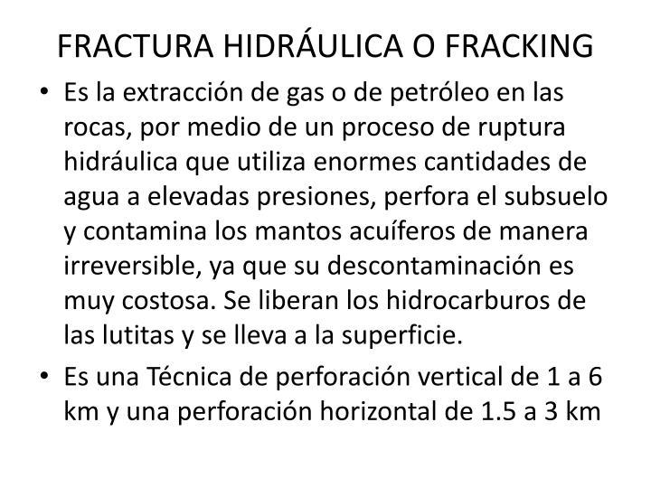Fractura hidr ulica o fracking