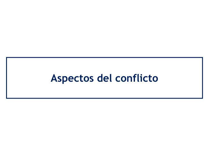 Aspectos del conflicto