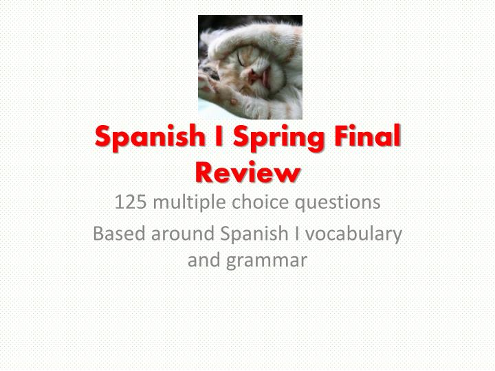 spanish i spring final review n.