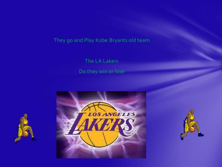 They go and Play Kobe