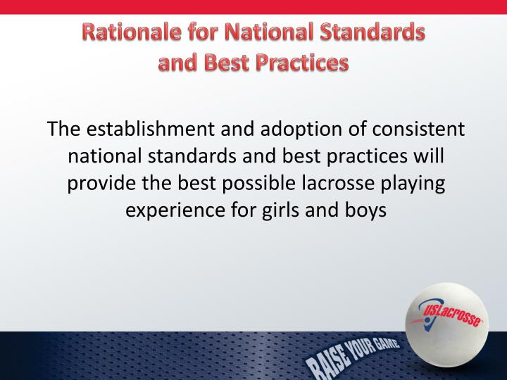 Rationale for national standards and best practices