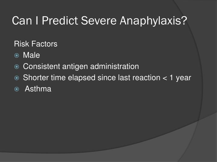 Can I Predict Severe Anaphylaxis?