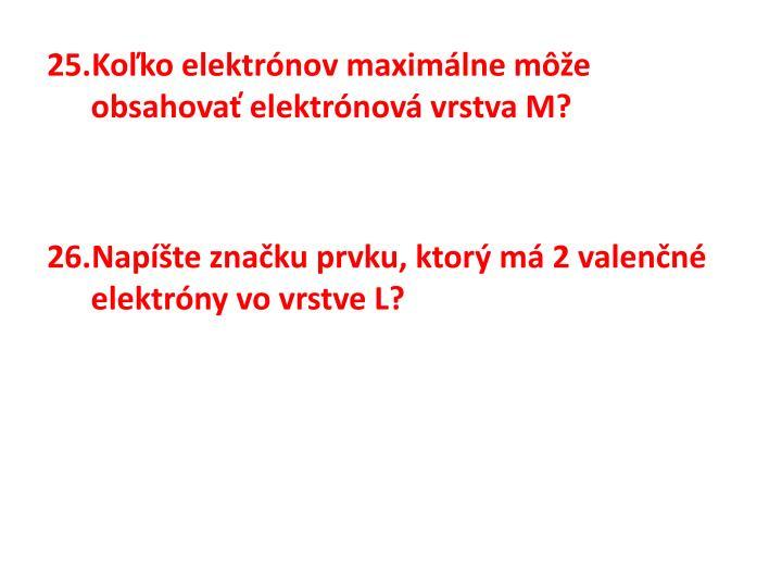 Koľko elektrónov maximálne môže obsahovať elektrónová vrstva M?