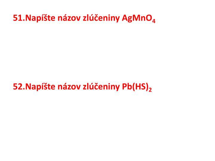 Napíšte názov zlúčeniny AgMnO