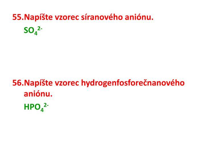 Napíšte vzorec síranového aniónu.