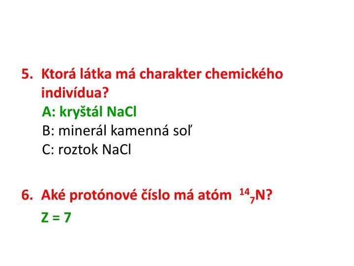 Ktorá látka má charakter chemického indivídua?