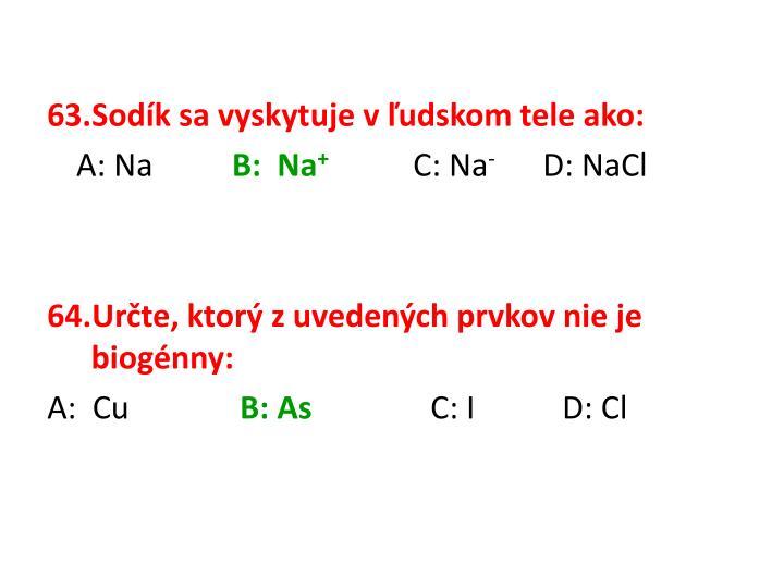 Sodík sa vyskytuje vľudskom tele ako: